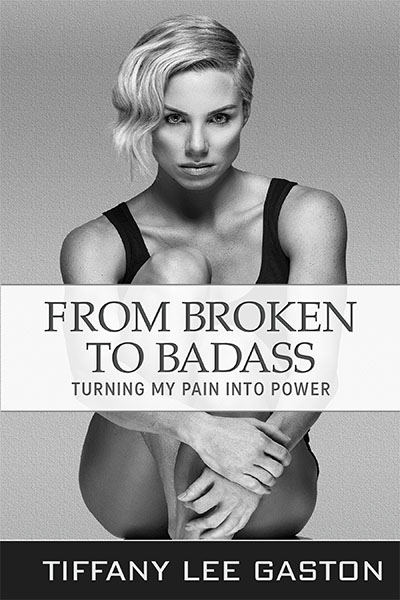 From Broken to Badass | Turning My Pain Into Power